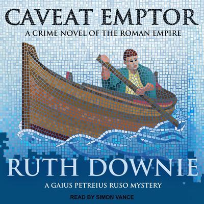 Caveat Emptor: A Novel of the Roman Empire Audiobook, by
