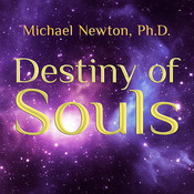 Destiny of Souls: New Case Studies of Life Between Lives Audiobook, by Michael Newton