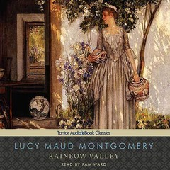 Rainbow Valley Audiobook, by L. M. Montgomery, Lucy Maud Montgomery