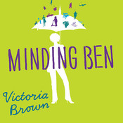 Minding Ben: A Novel, by Victoria Brown