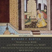 Tales from the Book of the Thousand Nights and a Night: A Plain and Literal Translation of the Arabian Nights Entertainments, by Richard F. Burton