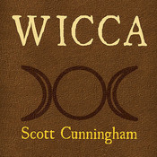 Wicca: A Guide for the Solitary Practitioner Audiobook, by Scott Cunningham