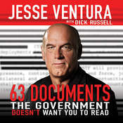 63 Documents the Government Doesnt Want You to Read Audiobook, by Jesse Ventura, Dick Russell