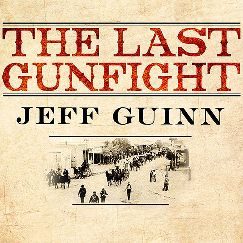 Printable The Last Gunfight: The Real Story of the Shootout at the O.K. Corral—and How It Changed the American West Audiobook Cover Art