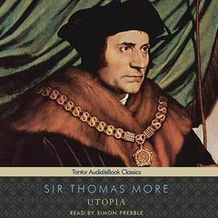 Utopia Audiobook, by Sir Thomas More, Thomas More
