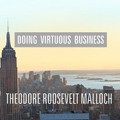 Doing Virtuous Business: The Remarkable Success of Spiritual Enterprise Audiobook, by Theodore Roosevelt Malloch