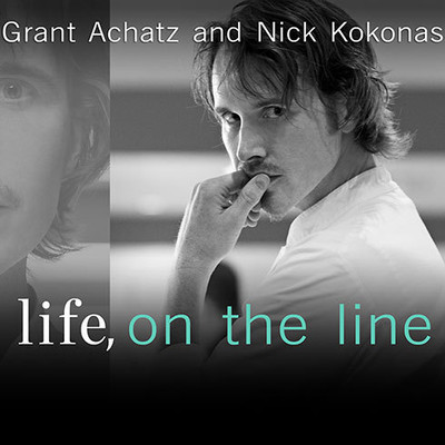 Life, on the Line: A Chefs Story of Chasing Greatness, Facing Death, and Redefining the Way We Eat Audiobook, by Grant Achatz