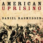 American Uprising: The Untold Story of Americas Largest Slave Revolt Audiobook, by Daniel Rasmussen