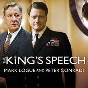The King's Speech: How One Man Saved the British Monarchy Audiobook, by Peter Conradi, Mark Logue