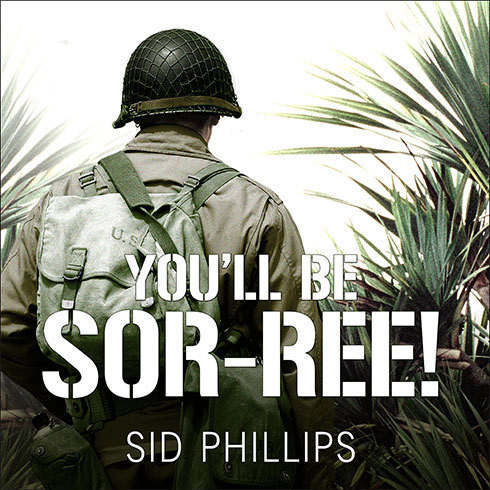 Printable You'll Be Sor-ree!: A Guadalcanal Marine Remembers the Pacific War Audiobook Cover Art