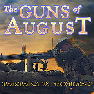 The Guns of August Audiobook, by Barbara W. Tuchman