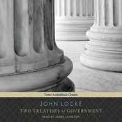 Two Treatises of Government Audiobook, by John Locke