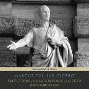 Selections from the Writings of Cicero Audiobook, by Marcus Tullius Cicero