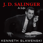 J. D. Salinger: A Life, by Kenneth Slawenski