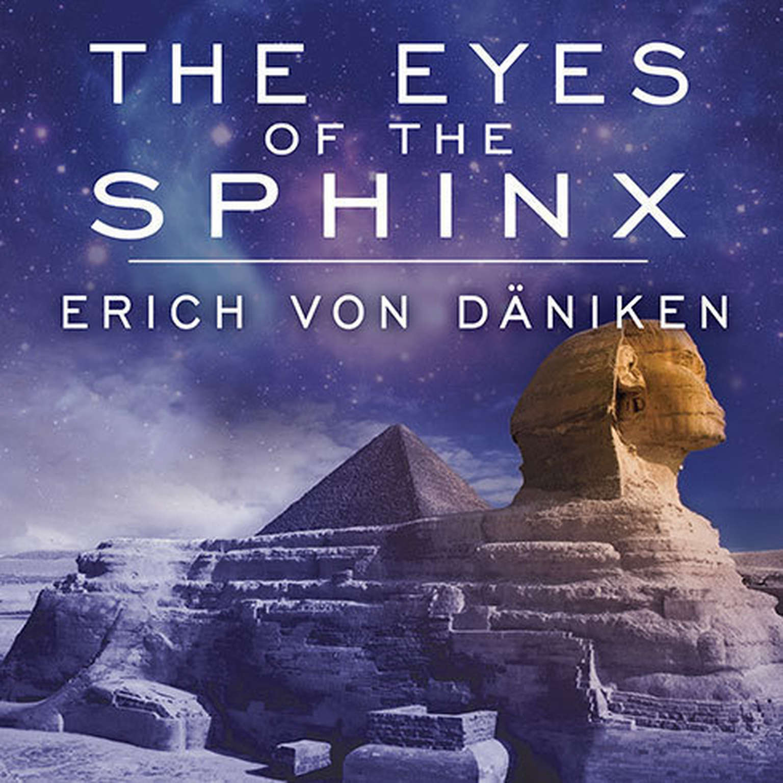 Printable The Eyes of the Sphinx: The Newest Evidence of Extraterrestrial Contact in Ancient Egypt Audiobook Cover Art