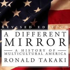 A Different Mirror: A History of Multicultural America Audiobook, by Ronald Takaki