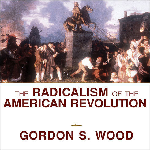 Printable The Radicalism of the American Revolution Audiobook Cover Art
