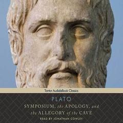 Symposium, the Apology, and the Allegory of the Cave Audiobook, by Plato