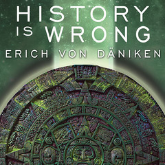 History Is Wrong Audiobook, by Erich von Däniken