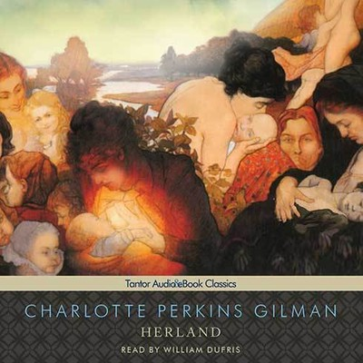 Herland Audiobook, by Charlotte Perkins Gilman
