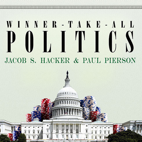 Printable Winner-Take-All Politics: How Washington Made the Rich Richer--and Turned Its Back on the Middle Class Audiobook Cover Art