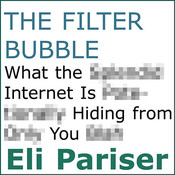 The Filter Bubble: What the Internet Is Hiding from You Audiobook, by Eli Pariser