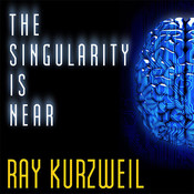 The Singularity Is Near: When Humans Transcend Biology Audiobook, by Ray Kurzweil