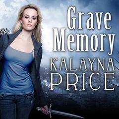 Grave Memory: An Alex Craft Novel Audiobook, by Kalayna Price