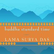 Buddha Standard Time: Awakening to the Infinite Possibilities of Now, by Surya Das