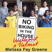 No Biking in the House without a Helmet, by Melissa Fay Greene