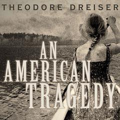 An American Tragedy Audiobook, by Theodore Dreiser