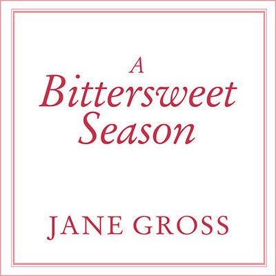 A Bittersweet Season: Caring for Our Aging Parents---And Ourselves Audiobook, by Jane Gross