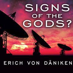 Signs of the Gods? Audiobook, by Erich von Däniken