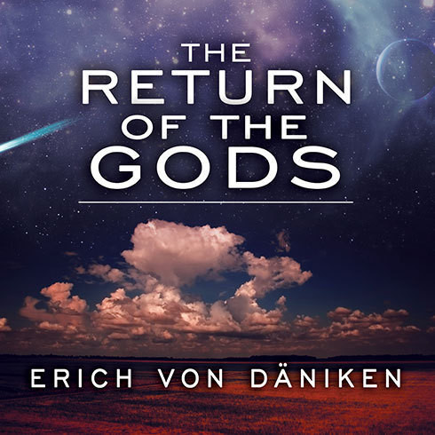 Printable The Return of the Gods: Evidence of Extraterrestrial Visitations Audiobook Cover Art