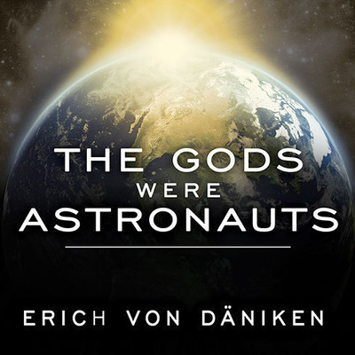 The Gods Were Astronauts: Evidence of the True Identities of the Old Gods Audiobook, by Erich von Däniken