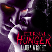 Eternal Hunger, by Laura Wrigh