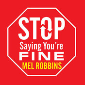 Stop Saying Youre Fine: Discover a More Powerful You Audiobook, by Mel Robbins
