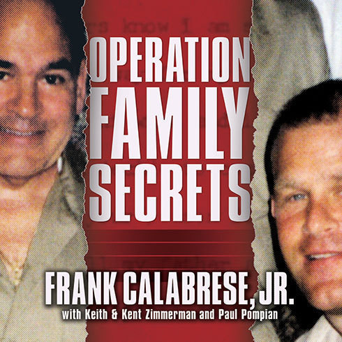 Printable Operation Family Secrets: How a Mobster's Son and the FBI Brought Down Chicago's Murderous Crime Family Audiobook Cover Art