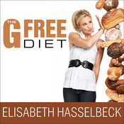 The G-Free Diet: A Gluten-Free Survival Guide, by Elisabeth Hasselbeck