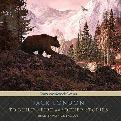 Printable To Build a Fire and Other Stories  Audiobook Cover Art