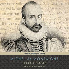 Select Essays Audiobook, by Michel de Montaigne