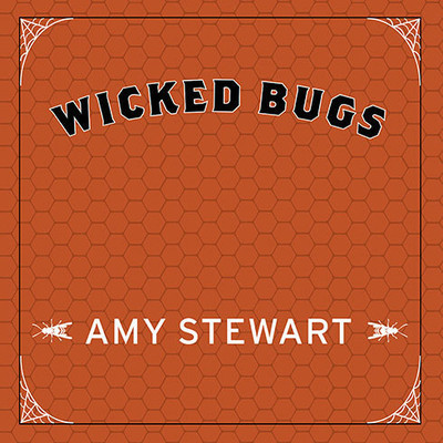 Wicked Bugs: The Louse That Conquered Napoleon's Army and Other Diabolical Insects Audiobook, by Amy Stewart