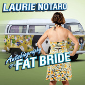 Autobiography of a Fat Bride: True Tales of a Pretend Adulthood Audiobook, by Laurie Notaro