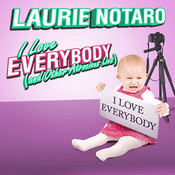 I Love Everybody (and Other Atrocious Lies): True Tales of a Loudmouth Girl Audiobook, by Laurie Notaro