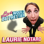 We Thought You Would be Prettier: True Tales of the Dorkiest Girl Alive Audiobook, by Laurie Notaro