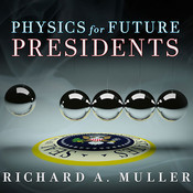 Physics for Future Presidents Audiobook, by Richard A. Muller