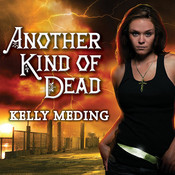 Another Kind of Dead, by Kelly Meding