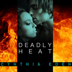 Deadly Heat Audiobook, by Cynthia Eden