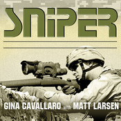 Sniper: American Single-Shot Warriors in Iraq and Afghanistan Audiobook, by Gina Cavallaro