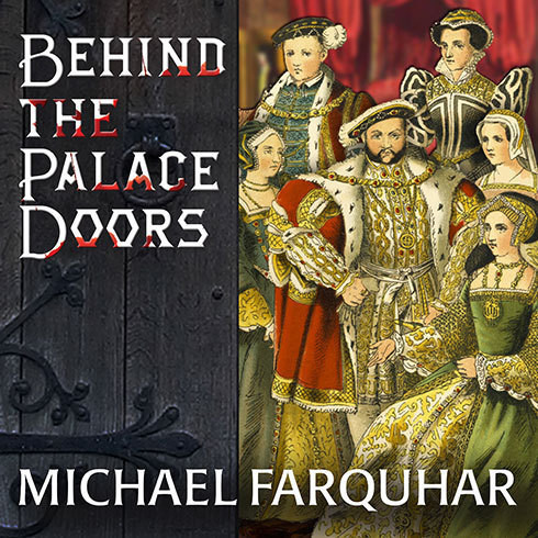 Printable Behind the Palace Doors: Five Centuries of Sex, Adventure, Vice, Treachery, and Folly from Royal Britain Audiobook Cover Art